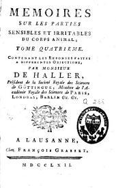 Mémoires sur la nature sensible et irritable des parties du corps animal: Volume4