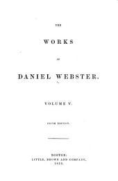 The Works of Daniel Webster: Volume 5