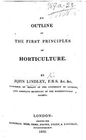 An Outline of the First Principles of Horticulture