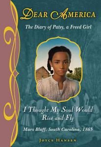 Dear America  I Thought My Soul Would Rise and Fly   Library Edition Book
