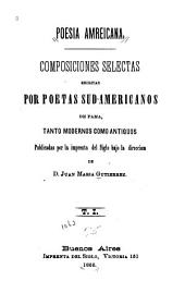 Poesia amreicana [sic] Composiciones selectas escritas por poetas sud-americanos de fama: tanto modernos como antiguos, publicadas por la Imprenta del Siglo, bajo la direccion de Juan Maria Gutierrez