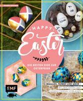 Happy Easter     Die besten Eier zur Osterfeier PDF