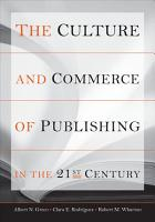 The Culture and Commerce of Publishing in the 21st Century PDF