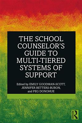 The School Counselor   s Guide to Multi Tiered Systems of Support