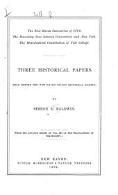 Three Historical Papers Read Before the New Haven Colony Historical Society