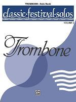 Classic Festival Solos (Trombone), Volume 2 Solo Book