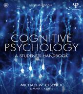 Cognitive Psychology: A Student's Handbook, Edition 7