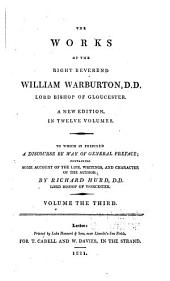 The Works of the Right Reverend William Warburton, D.D., Lord Bishop of Gloucester: Volume 3