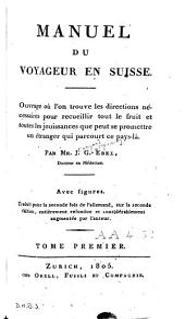 Manuel du voyageur en Suisse: Volume1