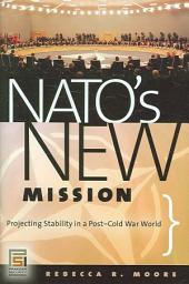 NATO's New Mission: Projecting Stability in a Post-Cold War World