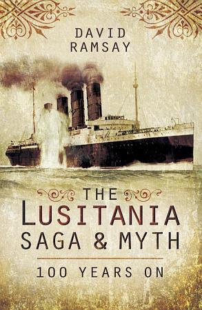 The Lusitania Saga   Myth PDF