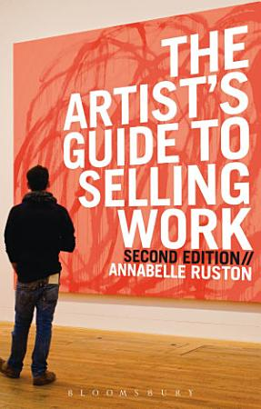 The Artist s Guide to Selling Work PDF