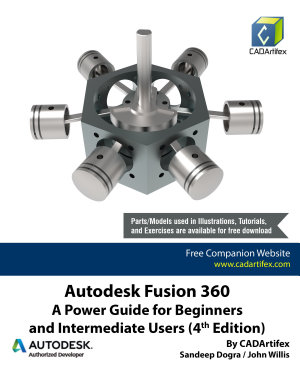 Autodesk Fusion 360  A Power Guide for Beginners and Intermediate Users  4th Edition