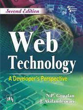 WEB TECHNOLOGY: A DEVELOPER'S PERSPECTIVE, Edition 2