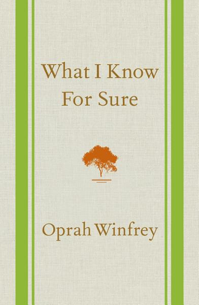 Download What I Know For Sure Book