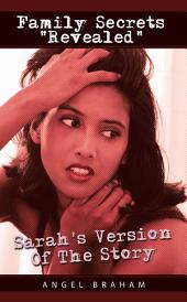 "Family Secrets ""Revealed"": Sarah's Version Of The Story"