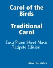 Carol of the Birds Traditional Carol - Easy Piano Sheet Music Tadpole Edition