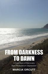 From Darkness To Dawn Book PDF