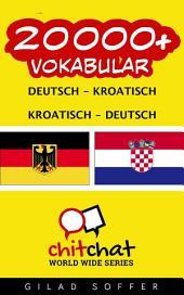 20000+ Deutsch - Kroatisch Kroatisch - Deutsch Vokabular