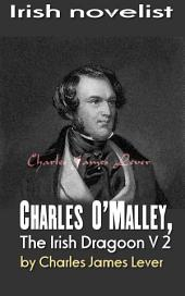 Charles O'Malley, The Irish Dragoon, Volume 2: Charles James Lever