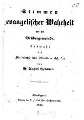 Stimmen evangelischer Wahrheit aus der Brüdergemeinde: Auswahl aus Zinzendorfs und Albertinis Schriften