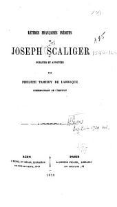 Lettres françaises inédites de Joseph Scaliger