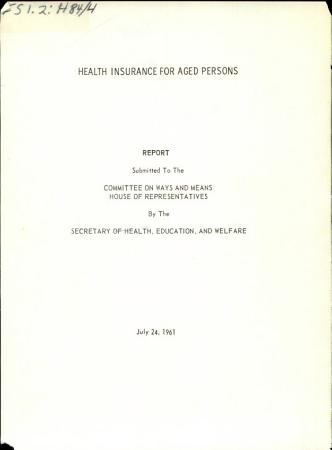 Health insurance for aged persons   report submitted to the Committee on Ways and Means  House of Representatives PDF