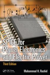 SPICE for Power Electronics and Electric Power, Third Edition: Edition 3