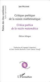 Critique poétique de la raison mathématique: Critica poética de la razón matemática - Édition bilingue