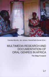 Multimedia Research and Documentation of Oral Genres in Africa: The Step Forward