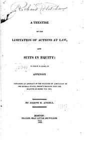 A Treatise on the Limitations of Actions at Law and Suits in Equity: To which is Added an Appendix Containing an Abstract of the Statutes of Limitation of the Several States, Brook's Reading Upon the Statute of Henry VIII, Etc