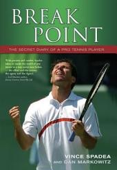 Break Point: The Secret Diary of a Pro Tennis Player