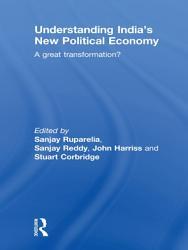 Understanding India   s New Political Economy PDF