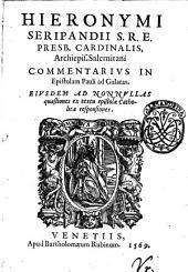 Hieronymi Seripandii ... Salernitani Commentarius in Epistolam Pauli ad Galatas. Eiusdem ad nonnullas quaestiones ex textu epistolae catholicae responsiones