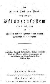 Des Ritters Carl von Linné vollständiges Pflanzensystem: Band 2