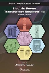 Electric Power Transformer Engineering, Second Edition: Edition 2