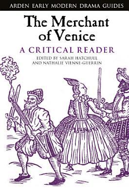 The Merchant of Venice  A Critical Reader
