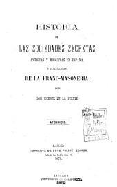 Historia de las sociedades secretas antiguas y modernas en España, y especialmente de la francmasoneria: Volumen 3