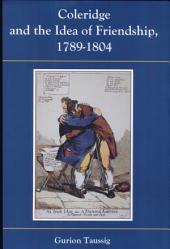 Coleridge and the Idea of Friendship, 1789-1804