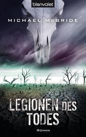 Legionen des Todes: Roman