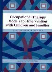 Occupational Therapy Models for Intervention with Children and Families