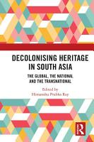 Decolonising Heritage in South Asia PDF