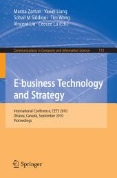 E-business Technology and Strategy: International Conference, CETS 2010, Ottawa, Canada, September 29-30, 2010. Proceedings
