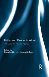 Politics and Gender in Ireland: The Quest for Political Agency
