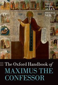 The Oxford Handbook of Maximus the Confessor Book