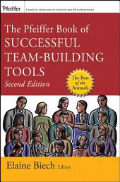 The Pfeiffer Book of Successful Team-Building Tools: Best of the Annuals, Edition 2