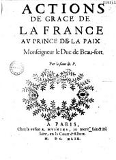 Actions de grâce de la France av prince de la paix, monseigneur le duc de Beau-fort/ par le sieur D. P.