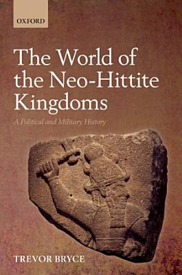 The World of The Neo Hittite Kingdoms