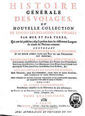 Histoire générale des voyages ou nouvelle collection de toutes les relations de voyages par mer et par terre: Volume14