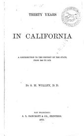 Thirty Years in California: A Contribution to the History of the State from 1849 to 1879